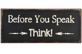 "Schild ""before you speak...."""