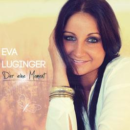 """Eva Luginger - """"Der eine Moment"""" (Album)"""
