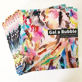 Gal a Bubble  - Katalog zur Ausstellung