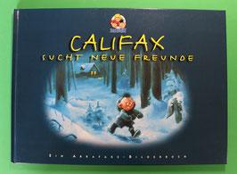 Califax sucht neue Freunde 1. Auflage 1998