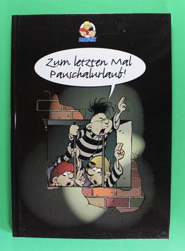Abrafaxe - Zum letzten Mal Pauschalurlaub 1. Auflage 1998