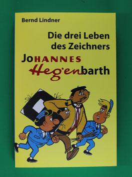 Die drei Leben des Zeichners Johannes Hegenbarth Lindner 2017
