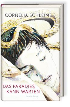 Cornelia Schleime Das Paradies kann warten