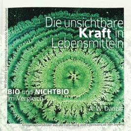 Buch: Die unsichtbare Kraft in Lebensmitteln, Bio und NichtBio im Vergleich