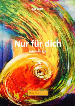 """Buch: """"Nur für dich - Leben im Lot"""" von Ella Villart"""