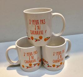 """Mug """"J'Peux pas J'ai Carnaval !"""""""