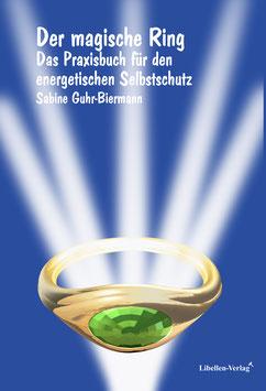 Der magische Ring – Praxisbuch für den energetischen Selbstschutz