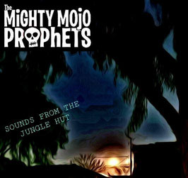 """Sounds From The Jungle Hut CD/ The Mighty Mojo Prophets"