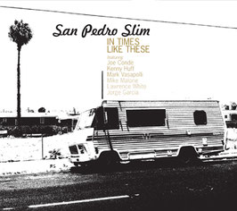 """In Times Like These"" CD/ San Pedro Slim"