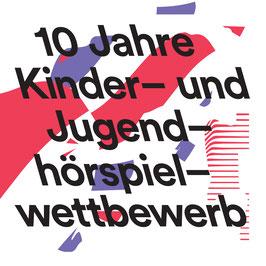 10 Jahre Kinder- und Jugendhörspielwettbewerb