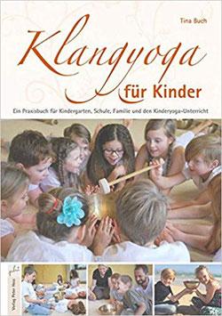 Buch: Klangyoga für Kinder: Ein Praxisbuch für Kindergarten, Schule, Familie und den Kinderyoga-Unterricht