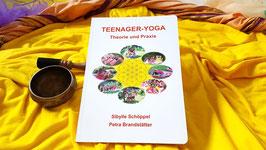 Teenager-Yoga Theorie und Praxis (Das beste Teenyoga Methodik Buch, das es gibt!!!)