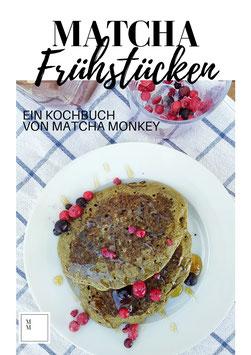 E-Kochbuch: Matcha Frühstücken- 14 leckere Frühstücksrezepte als PDF Download per Email