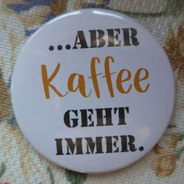 aber Kaffee geht immer
