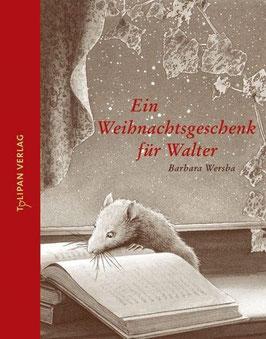 »Ein Weihnachtsgeschenk für Walter«  —  Tulipan Verlag