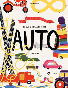 »Carls unglaubliches Auto-Lexikon«  —  Aladin Verlag