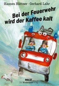 »Bei der Feuerwehr wird der Kaffee kalt«  —  Kinderbuch