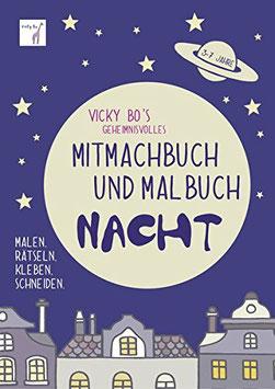 »Vicky Bo's geheimnisvolles Mitmachbuch & Malbuch - Nacht« - Vicky Bo