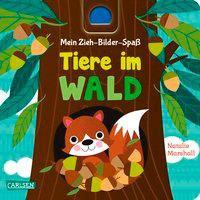 »Mein Zieh-Bilder-Spaß: Tiere im Wald«  —  Carlsen
