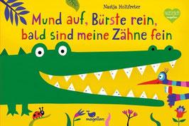 »Mund auf, Bürste rein, bald sind meine Zähne fein«  —  Kinderbuch Verlag