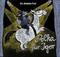»Polka für Igor« - Kunstanstifter Verlag