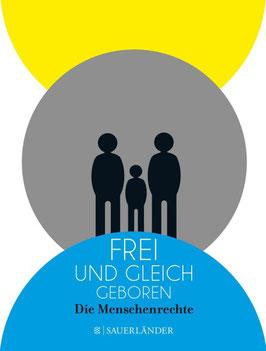 »Frei und gleich geboren – Die Menschenrechte« —Sauerländer Verlag