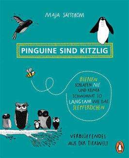 »Pinguine sind kitzlig, Bienen schlafen nie, und keiner schwimmt so langsam wie das Seepferdchen« - Penguin