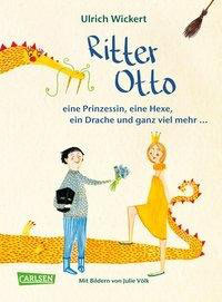 »Ritter Otto, eine Prinzessin, eine Hexe, ein Drache und ganz viel mehr ...« - Carlsen