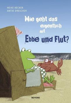 »Wie geht das eigentlich mit Ebbe und Flut?« - Boyens Buchverlag