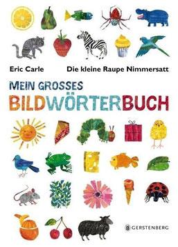 »Die kleine Raupe Nimmersatt - Mein großes Bildwörterbuch«  —  Gerstenberg