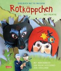 »Rotkäppchen: Spielbuch mit 10 Masken« Carlsen