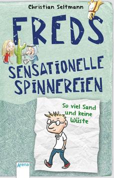 »Freds sensationelle Spinnereien - So viel Sand und keine Wüste« — Arena