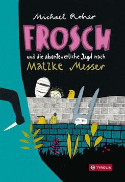 »Frosch und die abenteuerliche jagd nach Matzke Messer« - Tyrolia
