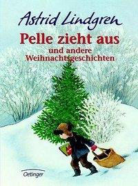 »Pelle zieht aus und andere Weihnachtsgeschichten«  —  Oetinger Verlag