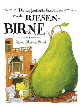 »Die unglaubliche Geschichte von der Riesenbirne« - Boje