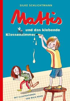 »Mattis und das klebende Klassenzimmer« - Hanser