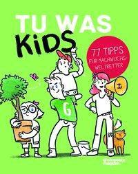 »Tu was KIDS« - greenpeace magazin