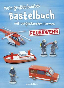 »Mein großes buntes Bastelbuch - Feuerwehr« - Gondolino