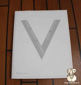 Livre Louis Vuitton - volez, voguez, voyagez