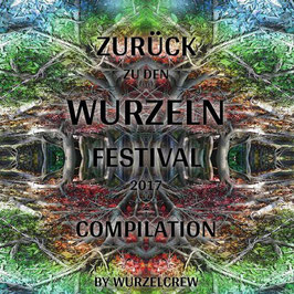 Compilation Zurueck Zu Den Wurzeln Festival 2017