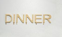 Schriftzug -DINNER-