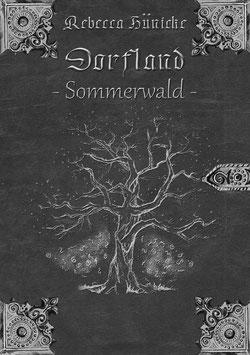 """""""Dorfland -Sommerwald-"""""""