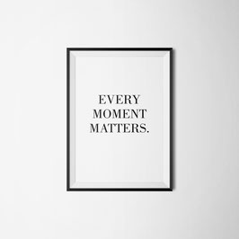 PRINT Every Moment