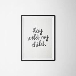PRINT Stay wild