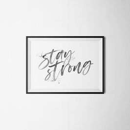 PRINT STAY STRONG