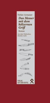 Türker Armaner: Das Messer mit dem hölzernen Griff