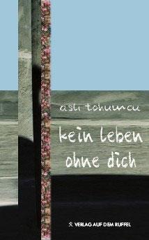 Aslı Tohumcu: Kein Leben ohne dich