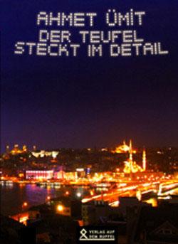 Ahmet Ümit: Der Teufel steckt im Detail