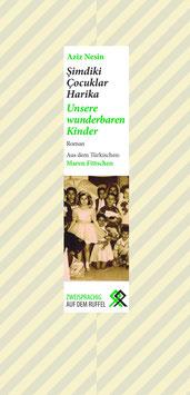 Unsere wunderbaren Kinder / Şimdiki Çocuklar Harika