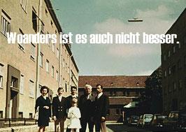 Postkarte: Woanders ist es auch nicht besser.